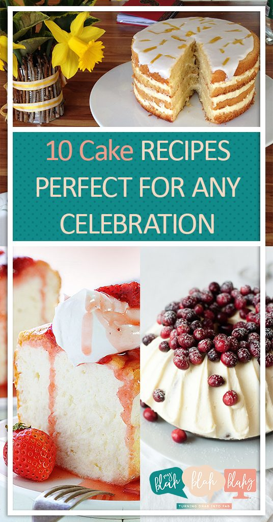 10 Cake Recipes Perfect for ANY Celebration| Cake Recipes, Cake Recipes for Holiday, Holiday Cake Recipes, Yummy Desserts, Delicious Dessert Recipes