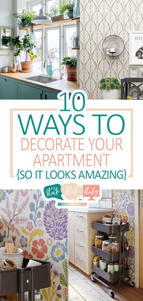 10 Ways To Decorate Your Apartment So It Looks Amazing