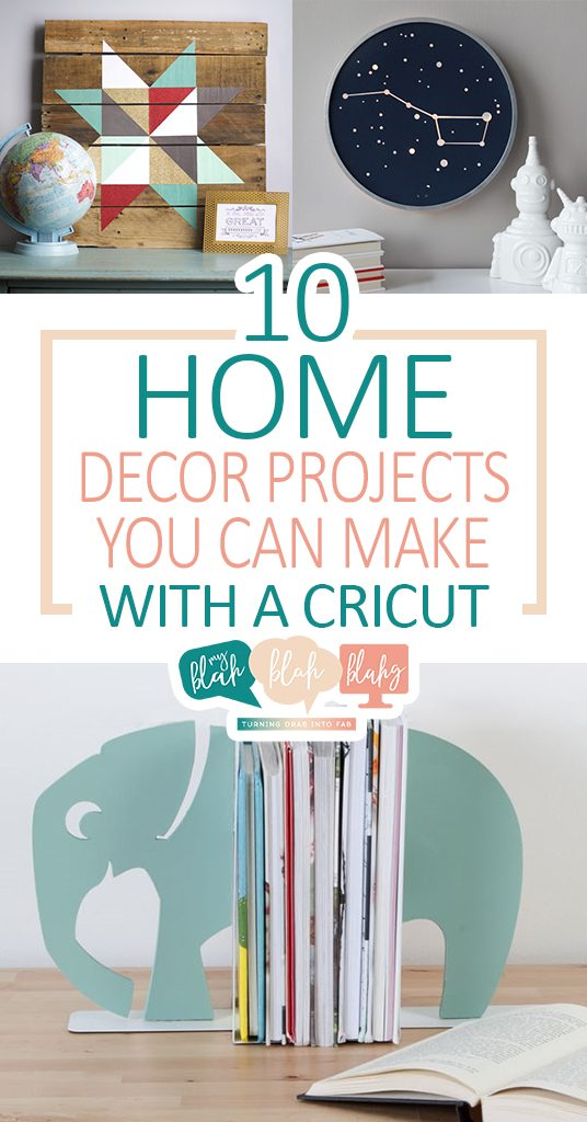 Superb 10 Home Decor Projects You Can Make With A Cricut| Cricut Home Decor, Cricut