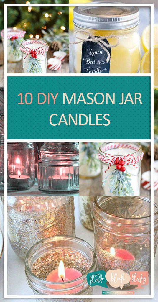 10 DIY Mason Jar Candles  Mason Jar, Mason Jar Candles, DIY Mason Jar, DIY Crafts, Craft Projects, Mason Jar Craft Projects, Easy Craft Projects, DIY Projects, Reuse, Repurpose Mason Jars #MasonJar #Repurpose #DIY #Candles