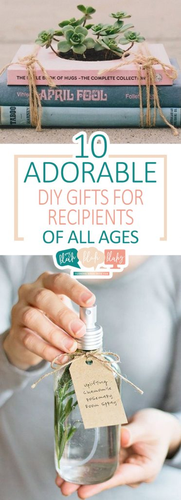 10 Adorable DIY Gifts for Recipients of All Ages| DIY Gifts, DIY Gift Ideas, Easy Gift Ideas, Gift Ideas for Mom, Gift Ideas for Dad, Gift Ideas for Her, Gift Ideas for Him