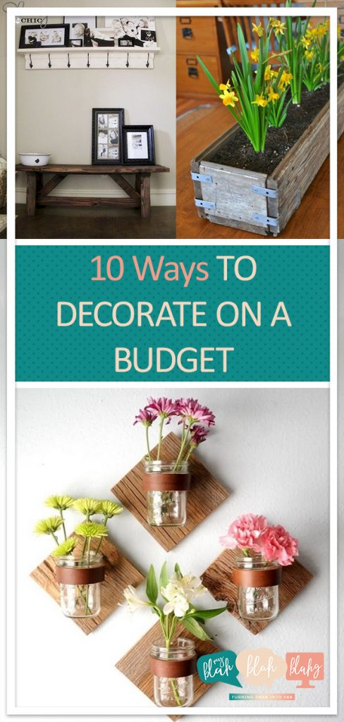 10 Ways to Decorate On a Budget | Decorate On a Budget, Budget Home Decor, Budget Home Decor Ideas, DIY Home, DIY Home Decor, Home Decor Ideas DIY, Home Decor Ideas Living Room