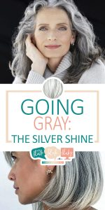 Tips and Tricks for Going Gray | Going Gray | Gray Hair | Aging | Aging Gracefully | Tips and Tricks for Aging Gracefully