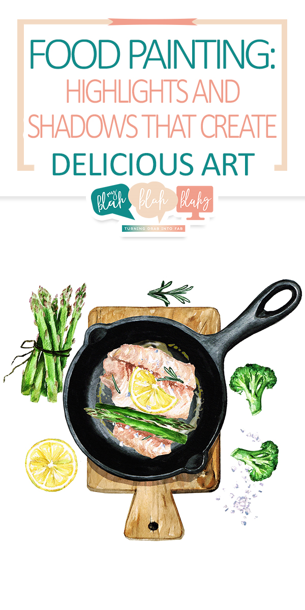 painting | food painting | food | food art | art | delicious art | highlights | shadows | tips and tricks