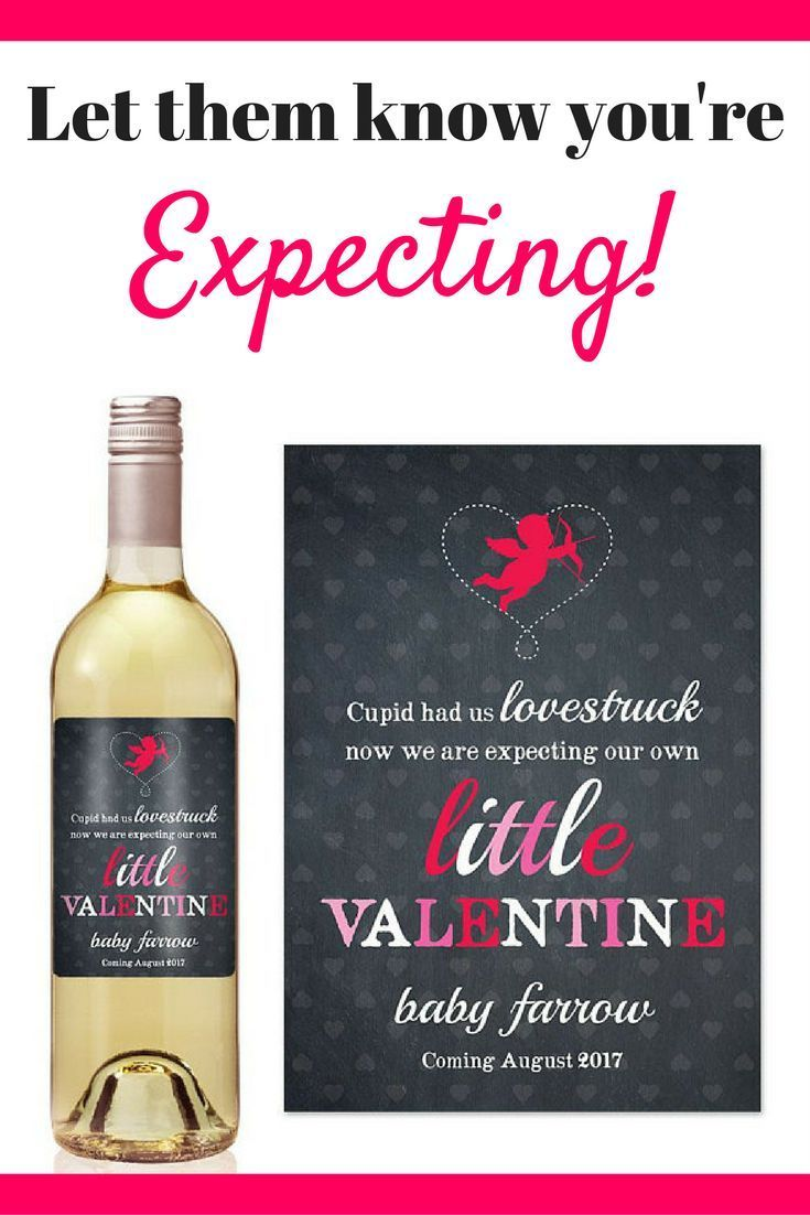 Valentine's Day is the perfect time to announce your pregnancy. These Valentine's Day pregnancy announcement ideas will definitely spread the love! Send your loved ones a bottle of wine with the announcement on it!