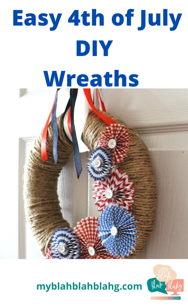 The easiest 4th of July DIY door wreaths you can make! Make one from paper, or dollar store garland, burlap or ribbon--or make them all! #myblahblahblahgblog #4thofjulydiydoorwreaths