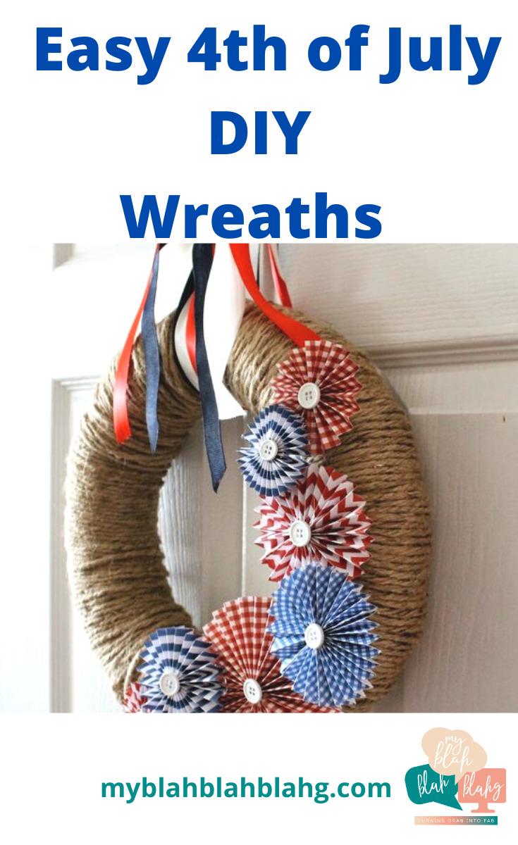 The easiest 4th of July DIY door wreaths you can make! Make one from paper, or dollar store garland, burlap or ribbon--or make them all! #myblahblahblahgblog #4thofjulydiydoorwreaths